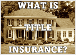 What is the Title Insurance, and Why is it Important?